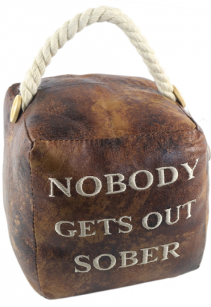Square Faux Leather 'Nobody Gets Out Sober' Doorstop